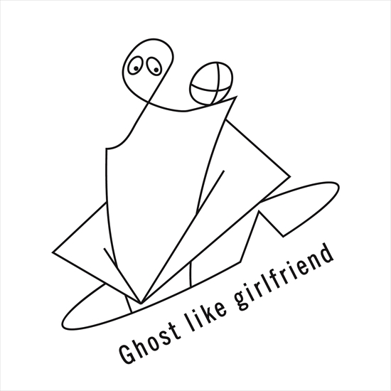 Ghost like girlfriend