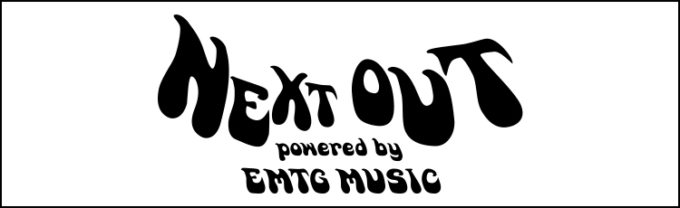 NEXT OUT powered by EMTG MUSIC