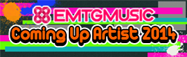 "EMTG MUSIC ""Coming Up Artist 2014"""