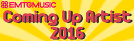 "EMTG MUSIC ""Coming Up Artist 2016"""