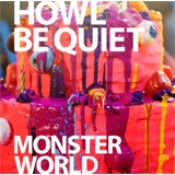 [HOWL BE QUIET]MONSTER WORLD(初回限定盤)