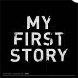 MY FIRST STORY『THE STORY IS MY LIFE』
