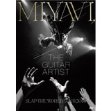 [DVD]MIYAVI,The Guitar Artist -SLAP THE WORLD TOUR 2014-(初回生産限定盤)