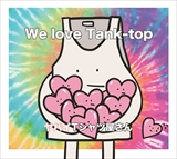 We love Tank-top(初回限定盤)
